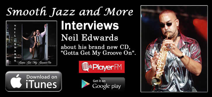Neil Edwards talks to Smooth Jazz and More Interviews
