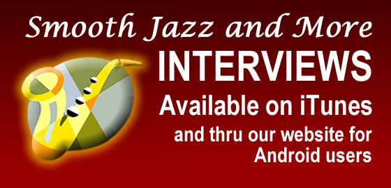 Smooth Jazz and More Interviews
